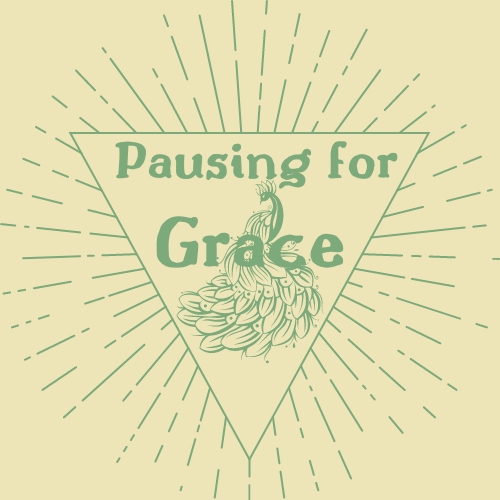 pausing for grace